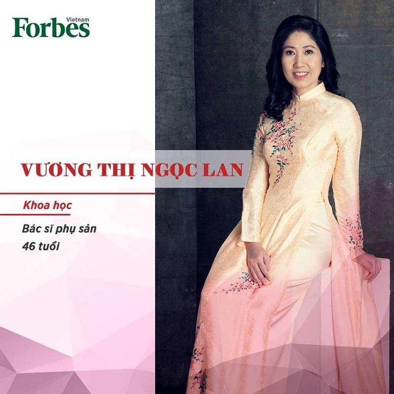 TS.BS Vương Thị Ngọc Lan được Forbes bình chọn là một trong 50 phụ nữ ảnh hưởng nhất Việt Nam
