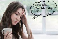 Chữa nấm Candida ở đâu tốt?