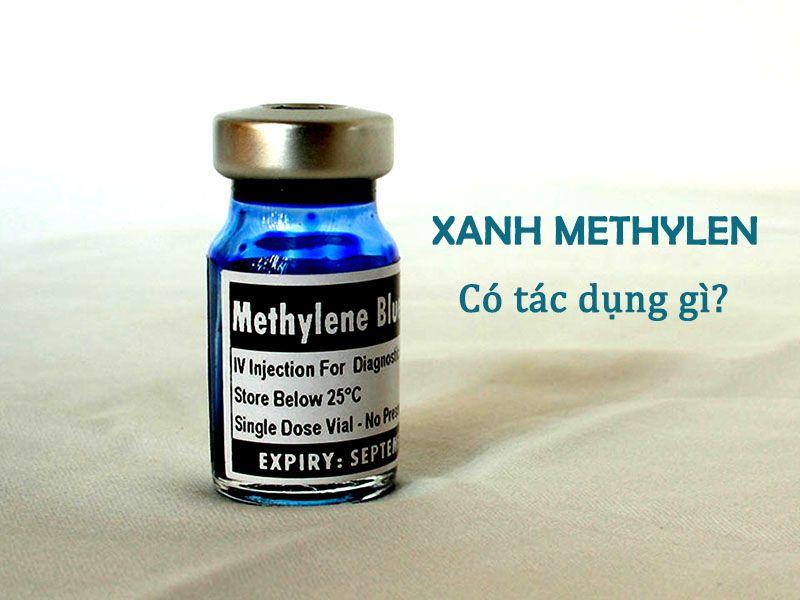 Xanh Methylen giúp điều trị tình trạng Methemoglobin tăng cao trong máu;