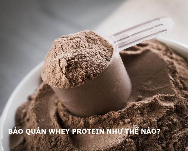 Bảo quản Whey protein ở nơi khô ráo, tránh ẩm mốc