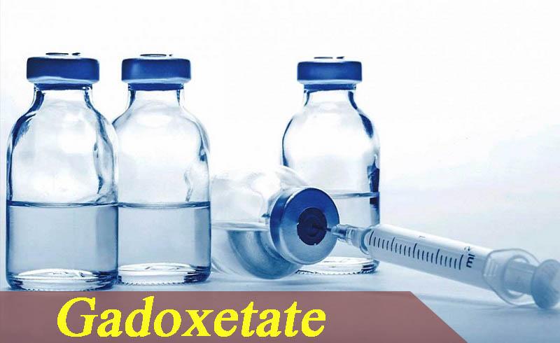 Tác dụng của thuốc Gadoxetate là gì?
