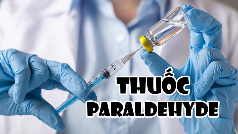 Thuốc Paraldehyde dùng cho bệnh nhân bị tâm thần phân liệt