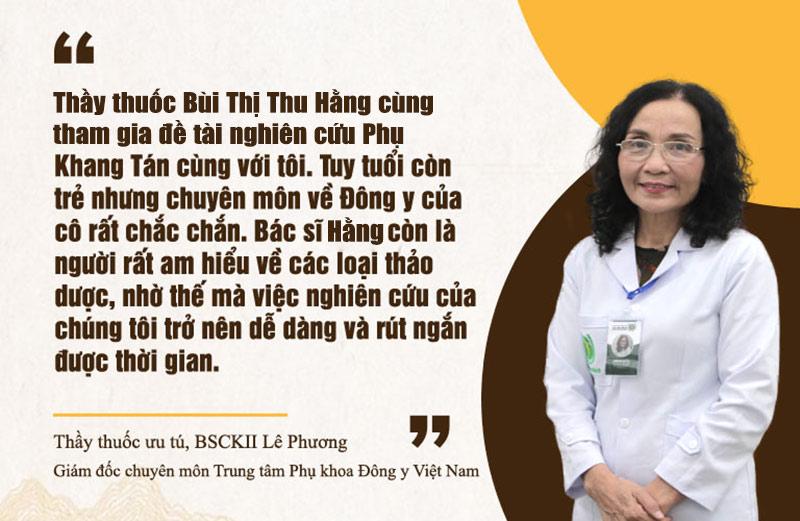 Đôi lời nhận xét của bác sĩ Lê Phương - Giám đốc chuyên môn Trung tâm về Thầy thuốc Thu Hằng