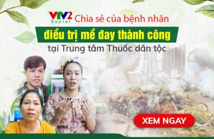 Bệnh nhân mề đay chia sẻ kinh nghiệm khỏi bệnh tại Trung tâm Thuốc dân tộc trên VTV2
