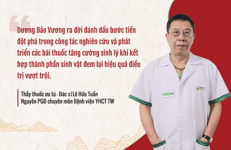 Bác sĩ Lê Hữu Tuấn đánh giá cao sự ra đời của bài thuốc tăng cường sinh lý Dương Bảo Vương
