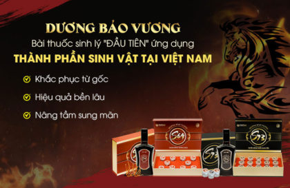Dương Bảo Vương - Bài thuốc Đông y đầu tiên tại Việt Nam ứng dụng thành phần sinh vật điều trị xuất tinh sớm TỪ GỐC, hiệu quả vượt trội