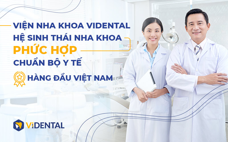 Vidental - Nha khoa uy tín hàng đầu tại Việt Nam