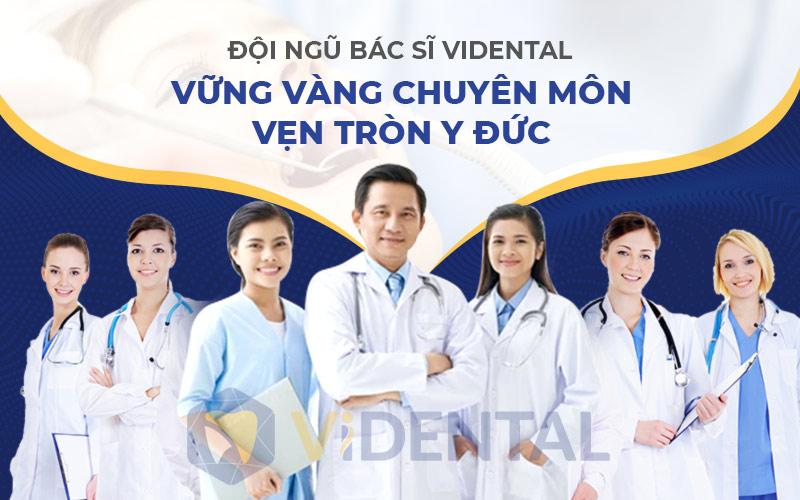 Đội ngũ bác gĩ giỏi chuyên môn tại Viện nha khoa Vidental